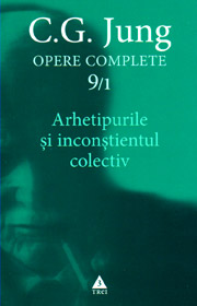 Arhetipurile si inconstientul colectiv. Opere complete (vol. 9/1) - Carl Gustav Jung