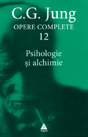 Psihologie si alchimie. Opere Complete (vol.12) - Carl Gustav Jung