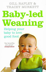 (A) Baby-led Weaning. Helping your baby to love food - Gill Rapley