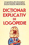 Dictionar explicativ de logopedie - Georgeta Burlea