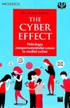 The Cyber Effect. Psihologia comportamentului uman in mediul online - Mary Aiken