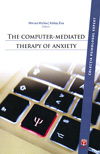The Computer-Mediated Therapy of Anxiety - Mircea Miclea