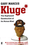 (A) Kluge. The Haphazard Construction of the Human Mind - Gary Marcus